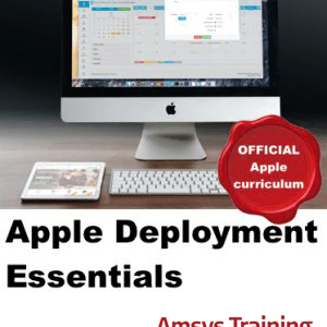 Apple Deployment Essentials Course - Amsys Apple Training